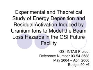 GSI-INTAS Project Reference Number 03-54-3588 May 2004 – April 2006 Budget 90 k€