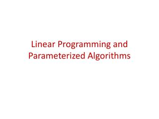 Linear Programming and Parameterized Algorithms