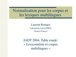 Normalisation pour les corpus et les lexiques multilingues