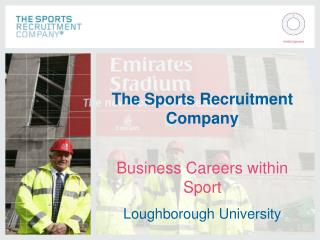 The Sports Recruitment Company Business Careers within Sport Loughborough University