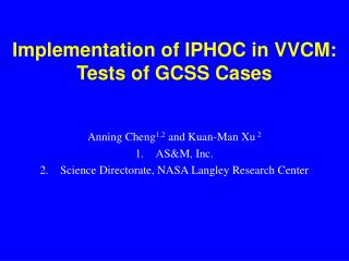 Implementation of IPHOC in VVCM: Tests of GCSS Cases