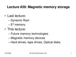 Lecture #39: Magnetic memory storage