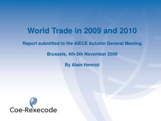 World Trade in 2009 and 2010 Report submitted to the AIECE Autumn General Meeting