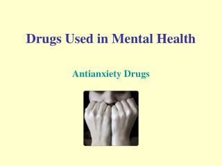 Drugs Used in Mental Health