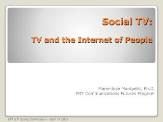 Social TV: TV and the Internet of People