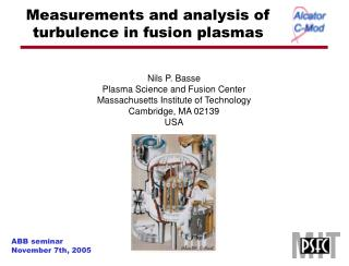 Measurements and analysis of  turbulence in fusion plasmas