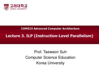 Lecture 3. ILP (Instruction-Level Parallelism)