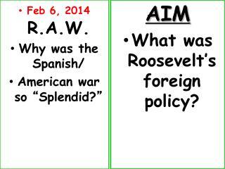 """Feb 6, 2014 R.A.W. Why was the Spanish/ American war so  """" Splendid? """""""
