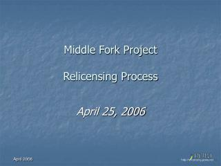 Middle Fork Project  Relicensing Process