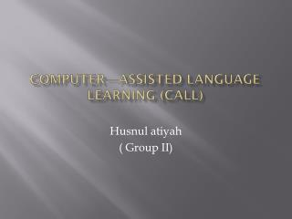 Computer—assisted language learning (call)
