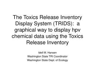 Idell M. Hansen Washington State TRI Coordinator Washington State Dept. of Ecology