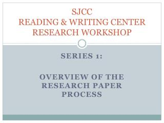 SJCC  READING & WRITING CENTER RESEARCH WORKSHOP