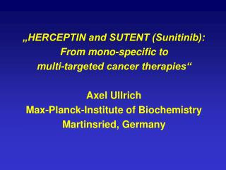 """HERCEPTIN and SUTENT (Sunitinib): From mono-specific to  multi-targeted cancer therapies"""