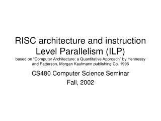 CS480 Computer Science Seminar Fall, 2002