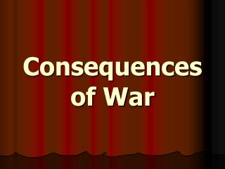Consequences of War