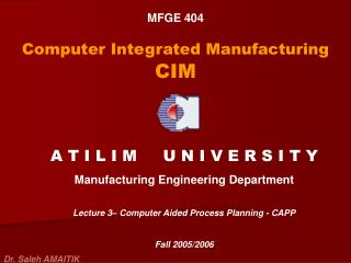 MFGE 404 Computer Integrated Manufacturing  CIM