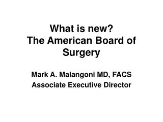 What is new? The American Board of Surgery