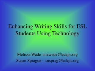 Enhancing Writing Skills for ESL Students Using Technology