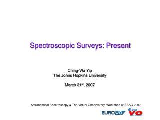 Spectroscopic Surveys: Present