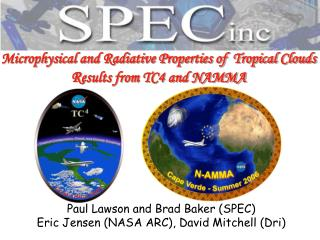 Paul Lawson and Brad Baker (SPEC)  Eric Jensen (NASA ARC), David Mitchell (Dri)
