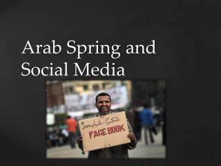 Arab  Spring and Social Media