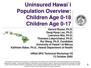 Uninsured Hawai `i  Population Overview:  Children Age 0-18 Children Age 0-17