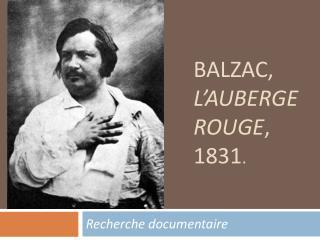 Balzac,  L'auberge rouge , 1831 .