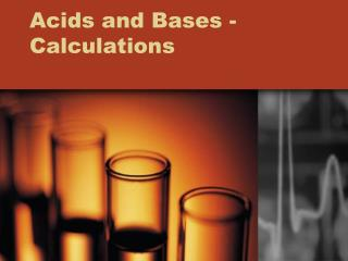 Acids and Bases - Calculations