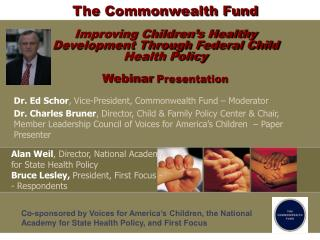 Dr. Ed Schor , Vice-President, Commonwealth Fund � Moderator