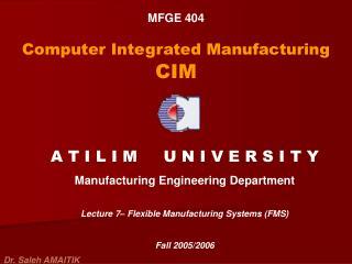 MFGE 404 Computer Integrated Manufacturing  CIM