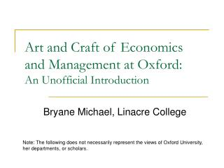 Art and Craft of Economics and Management at Oxford:  An Unofficial Introduction