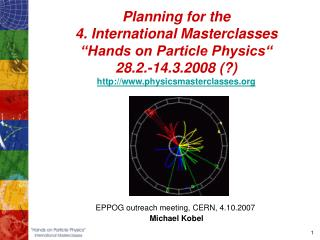 EPPOG outreach meeting, CERN, 4.10.2007  Michael Kobel