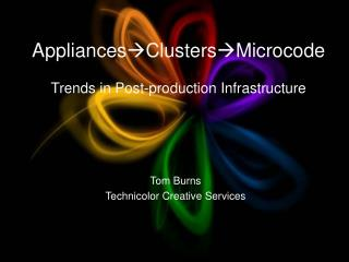 Appliances ClustersMicrocode Trends in Post-production Infrastructure
