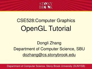 CSE528:Computer Graphics OpenGL Tutorial