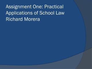 Assignment One: Practical Applications of School Law Richard Morera