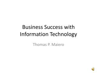 Business Success with Information Technology