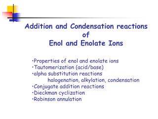 Addition and Condensation reactions of  Enol and Enolate Ions