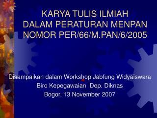KARYA TULIS ILMIAH  DALAM PERATURAN MENPAN NOMOR PER/66/M.PAN/6/2005