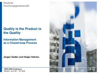 Quality is the Product is the Quality Information Management  as a Closed-loop Process