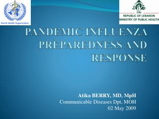 PANDEMIC INFLUENZA PREPAREDNESS AND RESPONSE