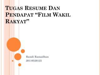 """Tugas  Resume Dan  Pendapat  """"Film  Wakil  Rakyat"""""""