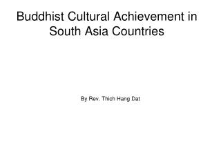 Buddhist Cultural Achievement in South Asia Countries