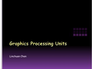 Graphics Processing Units