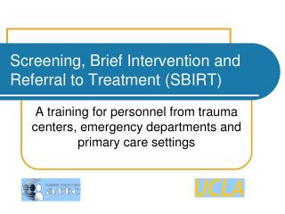 Screening, Brief Intervention and Referral to Treatment SBIRT