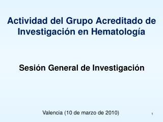 Actividad del Grupo Acreditado de Investigaci n en Hematolog a