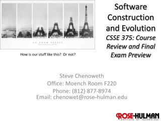 Software Construction  and Evolution CSSE 375: Course Review and Final Exam Preview