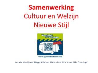 Samenwerking  Cultuur  en  Welzijn  Nieuwe  Stijl