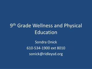 9 th  Grade Wellness and Physical Education