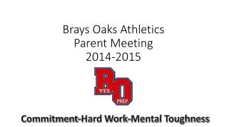 Brays Oaks Athletics  Parent Meeting 2014-2015