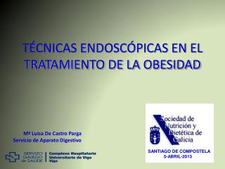 T�CNICAS ENDOSC�PICAS EN EL TRATAMIENTO DE LA OBESIDAD